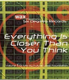 Wax Magazine & Six Degrees Records Present – Everything Is Closer Than You Think (CD) (2001)