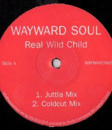 "Wayward Soul – Real Wildchild (Juttla Remix) (12"") PIAS Records (2001)"