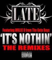 LATE Feat. Willie D – It's Nothin' (Juttla Remix) (MP3) Wolftown Recordings (2009)