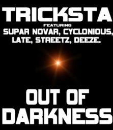 Tricksta Feat Supar Novar, Cyclonious, Late, Streetz & Deeze – Out Of Darkness (Juttla Remix) (MP3) Wolftown (2011)