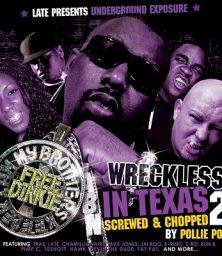 Underground Exposure Presents – Wreckless In Texas 2 (Pollie Pop Mix) MP3 Wolftown (2007)